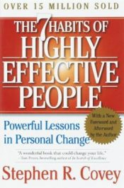 The 7 habits of highly effective people – Stephen Covey