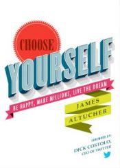Choose yourself – James Altucher