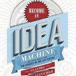 Become An Idea Machine – Claudia Azula Altucher