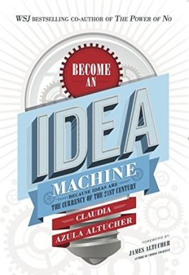 Boekbespreking: Claudia Altucher - Become an Idea Machine