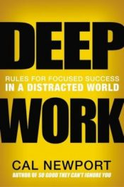 Deep Work – Carl Newport
