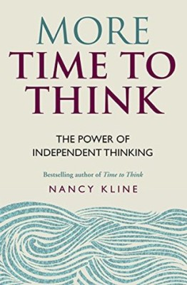 More time to think - Nancy Kline. Er voor anderen Zijn door te Luisteren