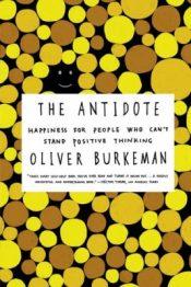 'The Antidote' (voor positiviteit) van Oliver Burkeman