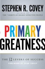 Primary Greatness van Stephen Covey