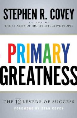 Primary Greatness - Stephen Covey
